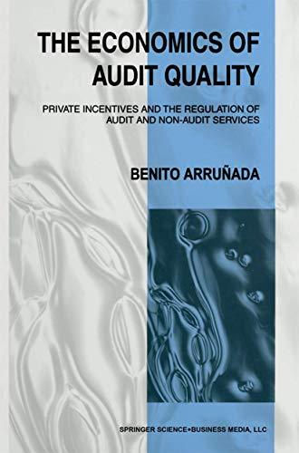 9781441950826: The Economics of Audit Quality: Private Incentives and the Regulation of Audit and Non-Audit Services