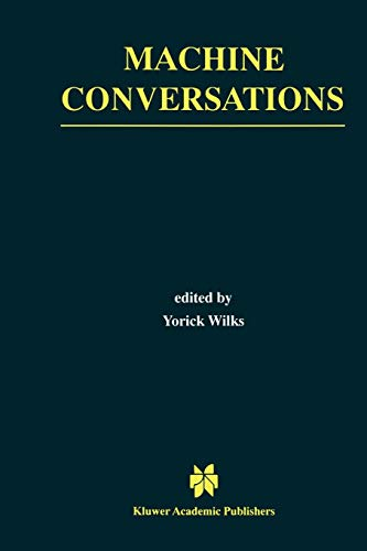9781441950925: Machine Conversations (The Springer International Series in Engineering and Computer Science)