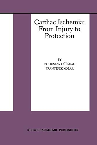 Cardiac Ischemia: From Injury to Protection (Basic Science for the Cardiologist): Springer