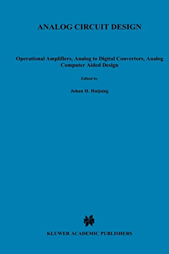 9781441951311: Analog Circuit Design: Operational Amplifiers, Analog to Digital Convertors, Analog Computer Aided Design