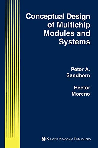 Conceptual Design of Multichip Modules and Systems (The Springer International Series in ...