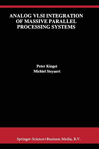 9781441951687: Analog VLSI Integration of Massive Parallel Signal Processing Systems (The Springer International Series in Engineering and Computer Science)