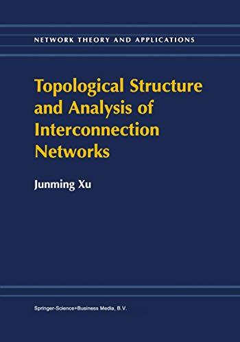 9781441952035: Topological Structure and Analysis of Interconnection Networks (Network Theory and Applications)