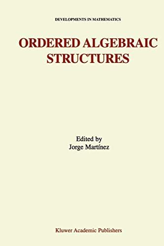 9781441952257: Ordered Algebraic Structures: Proceedings of the Gainesville Conference Sponsored by the University of Florida 28th February ― 3rd March, 2001 (Developments in Mathematics)