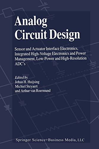 9781441952530: Analog Circuit Design: Sensor and Actuator Interface Electronics, Integrated High-Voltage Electronics and Power Management, Low-Power and High-Resolution ADC's