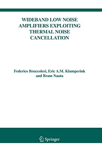 9781441952660: Wideband Low Noise Amplifiers Exploiting Thermal Noise Cancellation (The Springer International Series in Engineering and Computer Science)