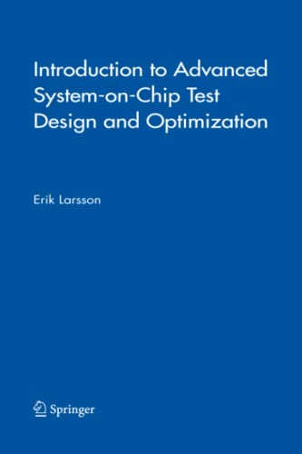 9781441952691: Introduction to Advanced System-on-Chip Test Design and Optimization (Frontiers in Electronic Testing)