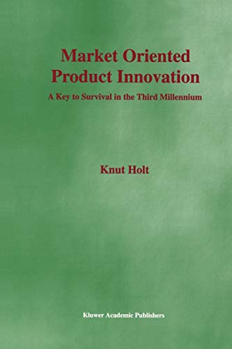 9781441952981: Market Oriented Product Innovation: A Key to Survival in the Third Millennium