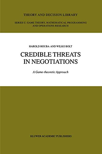Credible Threats in Negotiations: A Game-theoretic Approach (Theory and Decision Library C): Wilko ...