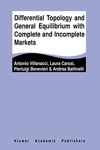 9781441953063: Differential Topology and General Equilibrium with Complete and Incomplete Markets