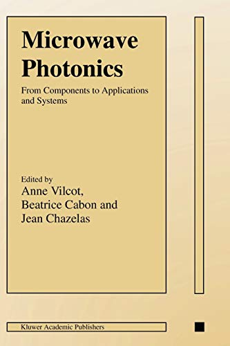9781441953377: Microwave Photonics: From Components to Applications and Systems