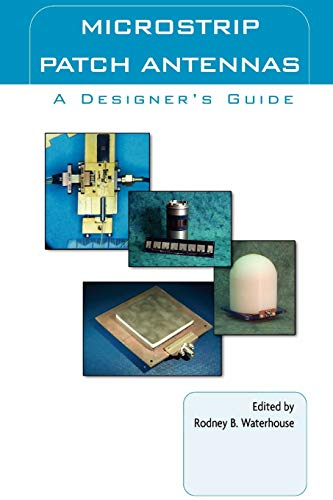 Microstrip Patch Antennas: A Designers Guide: Rodney Waterhouse