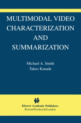 9781441953513: Multimodal Video Characterization and Summarization (The International Series in Video Computing)