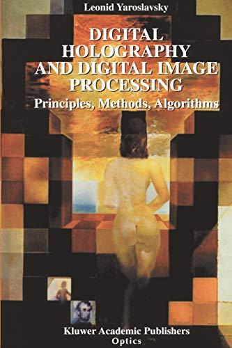 9781441953971: Digital Holography and Digital Image Processing: Principles, Methods, Algorithms