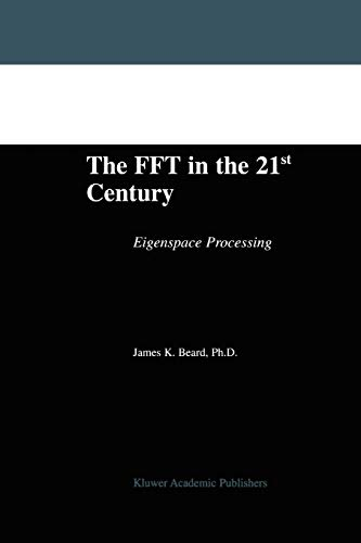 The FFT in the 21st Century: Eigenspace Processing: James K. Beard