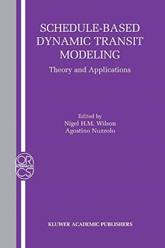 9781441954121: Schedule-Based Dynamic Transit Modeling: Theory and Applications (Operations Research/Computer Science Interfaces Series)