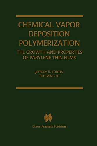 9781441954138: Chemical Vapor Deposition Polymerization: The Growth and Properties of Parylene Thin Films