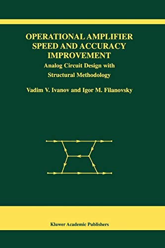 9781441954374: Operational Amplifier Speed and Accuracy Improvement: Analog Circuit Design with Structural Methodology (The Springer International Series in Engineering and Computer Science)