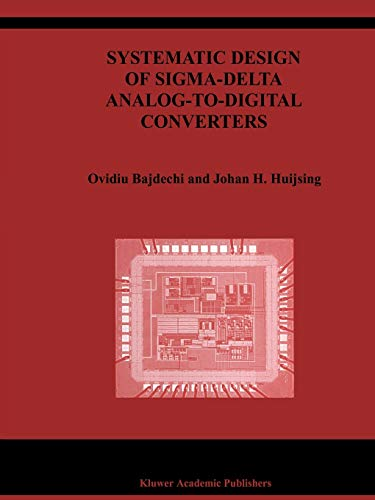 9781441954565: Systematic Design of Sigma-Delta Analog-to-Digital Converters (The Springer International Series in Engineering and Computer Science)