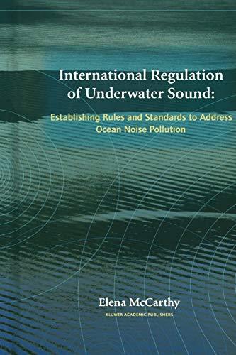 9781441954695: International Regulation of Underwater Sound: Establishing Rules And Standards To Address Ocean Noise Pollution