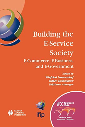 9781441954886: Building the E-Service Society: E-Commerce, E-Business, and E-Government (IFIP Advances in Information and Communication Technology)