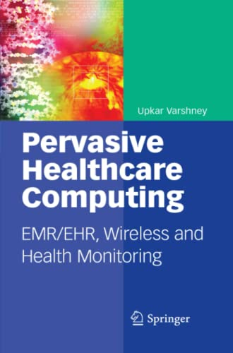 9781441954961: Pervasive Healthcare Computing: EMR/EHR, Wireless and Health Monitoring