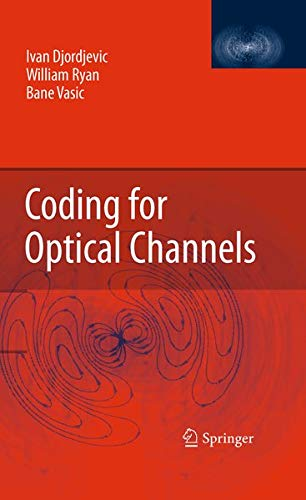 Coding for Optical Channels: Ivan Djordjevic