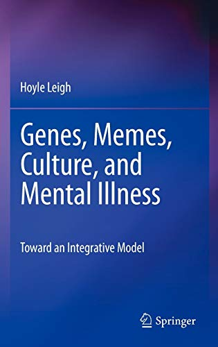 9781441956705: Genes, Memes, Culture, and Mental Illness: Toward an Integrative Model