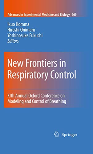 New Frontiers in Respiratory Control: XIth Annual Oxford Conference on Modeling and Control of ...