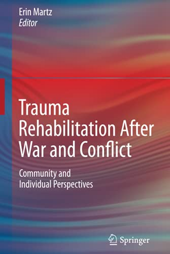 9781441957214: Trauma Rehabilitation After War and Conflict: Community and Individual Perspectives