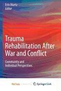 9781441957238: Trauma Rehabilitation After War and Conflict: Community and Individual Perspectives