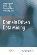 9781441957382: Domain Driven Data Mining