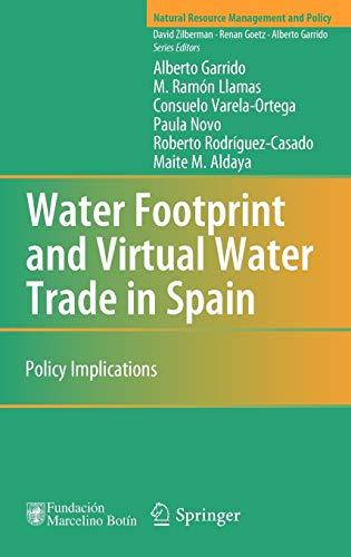 Water Footprint and Virtual Water Trade in: Alberto Garrido; M.