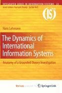 9781441957511: The Dynamics of International Information Systems