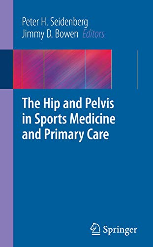 9781441957870: The Hip and Pelvis in Sports Medicine and Primary Care