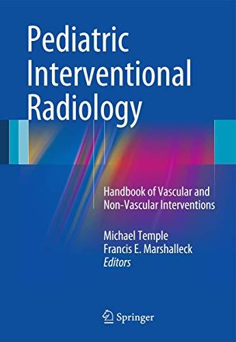 9781441958556: Pediatric Interventional Radiology: Handbook of Vascular and Non-Vascular Interventions