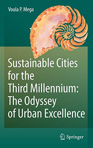 Sustainable Cities for the Third Millennium: The Odyssey of Urban Excellence: Voula P. Mega