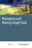 9781441960566: Managing and Mining Graph Data
