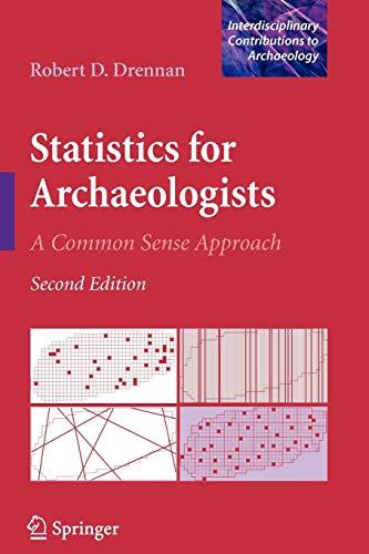 Statistics for Archaeologists: A Common Sense Approach: Robert D. Drennan
