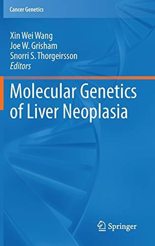 Molecular Genetics of Liver Neoplasia: Xin Wei Wang