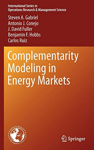 9781441961228: Complementarity Modeling in Energy Markets (International Series in Operations Research & Management Science)
