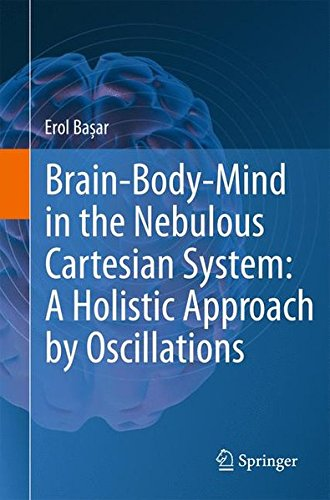 9781441961358: Brain-Body-Mind in the Nebulous Cartesian System: A Holistic Approach by Oscillations