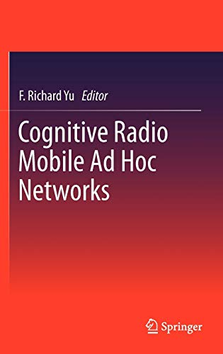 9781441961716: Cognitive Radio Mobile Ad Hoc Networks