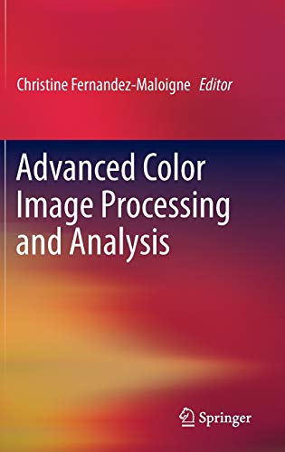 9781441961891: Advanced Color Image Processing and Analysis