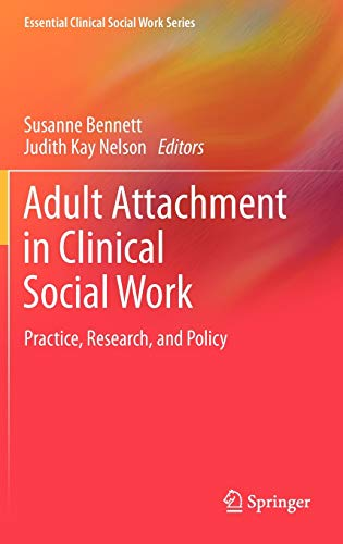 Adult Attachment in Clinical Social Work: Practice,: Susanne Bennett (Editor),