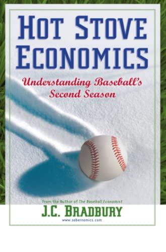 9781441962683: Hot Stove Economics: Understanding Baseball's Second Season