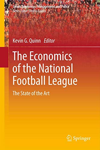 9781441962898: The Economics of the National Football League: The State of the Art (Sports Economics, Management and Policy)