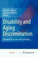 9781441962942: Disability and Aging Discrimination: Perspectives in Law and Psychology