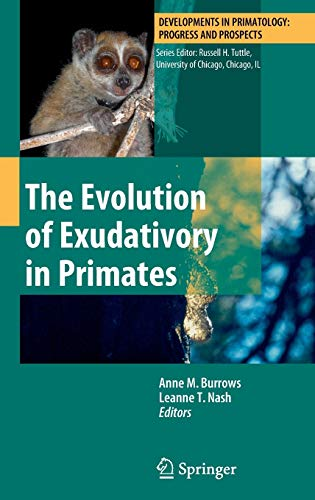 9781441966605: The Evolution of Exudativory in Primates (Developments in Primatology: Progress and Prospects)