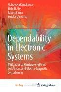 9781441967169: Dependability in Electronic Systems: Mitigation of Hardware Failures, Soft Errors, and Electro-Magnetic Disturbances